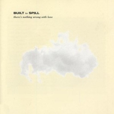Built To Spill - There's Nothing Wrong With Love - LP