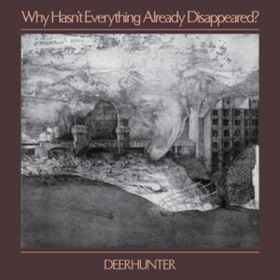 Deerhunter - Why Hasn't Everything Already Disappeared? - LP
