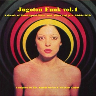 Jugoton Funk Vol. 1 - A Decade of Non-Aligned Beats - 2LP