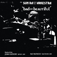 Sun Ra And His Arkestra - Bad And Beautiful - LP