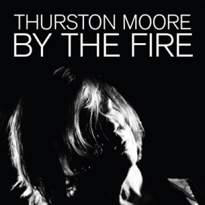 Thurston Moore - By The Fire - 2LP
