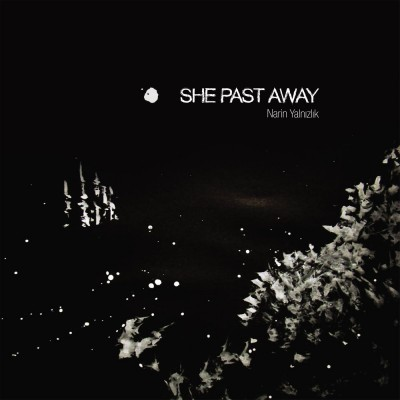 She Past Away - Narin Yalnizlik - LP