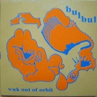 Bulbul - Wuk Out Of Orbit - 7""