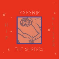 Parsnip / The Shifters - Hip Blister - LP
