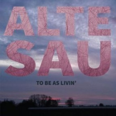 Alte Sau - To Be As Livin' - LP
