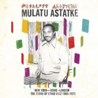 Mulatu Astatke - New York - Addis - London - The Story Of Ethio Jazz 1965-1975 - 2LP