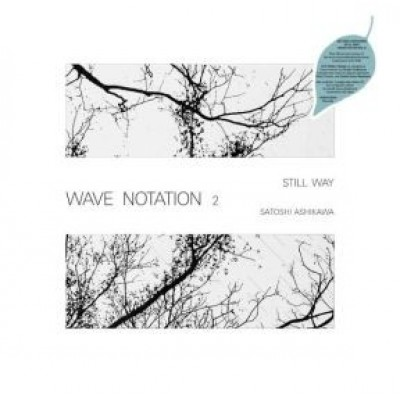Satoshi Ashikawa - Still Way (Wave Notation 2) - LP