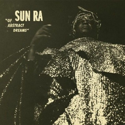 Sun Ra - Of Abstract Dreams - LP