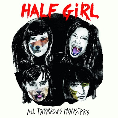 Half Girl - All Tomorrow's Monsters - CD