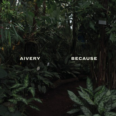 Aivery - Because - LP
