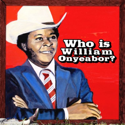 William Onyeabor - Who Is William Onyeabor - 3LP
