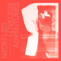Neon Lies - Loveless Adventures - LP