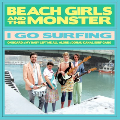 Beach Girls And The Monster – I Go Surfing - 7""