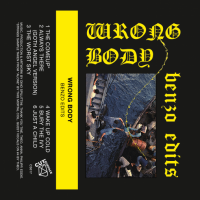 Wrong Body - Benzo Edit - Tape